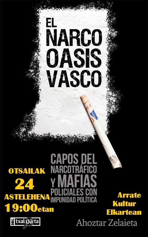 """Hitzaldia: """"El narco oasis vasco. Capos del narcotráfico y mafias policiales con impunidad política"""" @ Arrate Kultur Elkartean"""