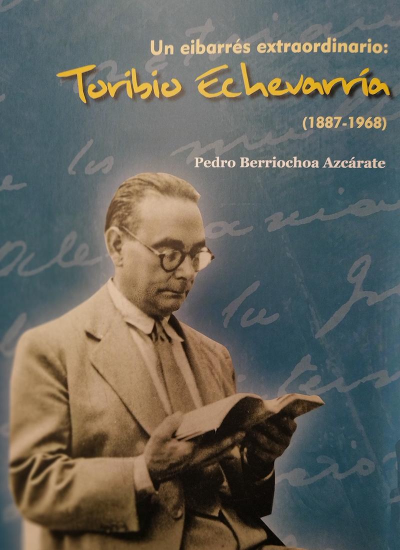 "Liburu aurkezpena: ""Un eibarrés extraordinario: Toribio Echevarría (1887-1968)"" @ Portalean"